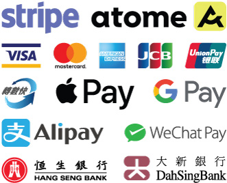 Payment Accepted - Stripe Atome Visa MasterCard America Express JCB Union Pay FPS Apple Pay Google Pay Alipay WeChat Pay Hang Seng Bank Dah Sing Bank